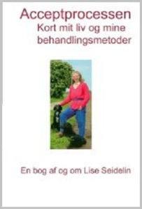 E-bog Acceptprocessen - Kort mit liv og mine behandlingsmetoder Bøger skrevet af Lise Seidelin